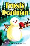 Frosty Deadman - Breiland, Mark - Writers Club Press