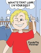 What's That Lump in Your Bed? - Hoover, Paulette - Authorhouse