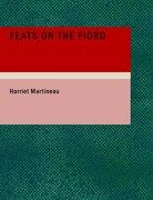 feats on the fiord (large print edition) - harriet martineau - bibliobazaar, llc