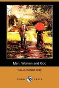 Men, Women and God (Dodo Press) - Gray, Rev A. Herbert - Dodo Press
