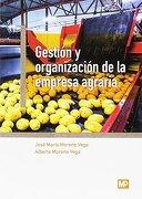 Gestión y Organización de la Empresa Agraria - Jose Maria Moreno Vega,Alberto Moreno Vega - Ediciones Mundi-Prensa