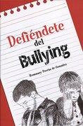 Defiéndete del Bullying - Rosamary Porrúa De González - Rosa M Porrúa Ediciones S.L.