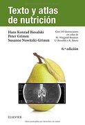 Texto y Atlas de Nutrición - Hans Konrad Biesalski,Peter Grimm,Susanne Nowitzki-Grimm - Elsevier