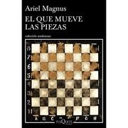 El que Mueve las Piezas - Ariel Magnus - Booket