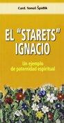 """El """"Starets"""" Ignacio: Un ejemplo de paternidad espiritual (Orientale Lumen) - Tomás Spidlik - MONTE CARMELO"""