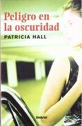 Peligro en la oscuridad (Umbriel género negro) - Patricia Hall - Umbriel