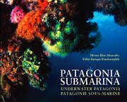 Patagonia Submarina = Underwater Patagonia = Patagonie Sous - Marine