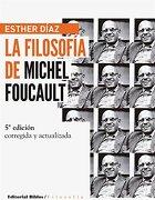 Filosofia de Michel Foucault 5ta ed - Diaz Esther - Biblos