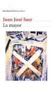 La Mayor (Seix Barral Biblioteca Breve) - Juan Jose Saer - Seix Barral