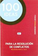 100 Ideas Para la Resolucion de Conflictos - Mizrahi Alejandra - Troquel