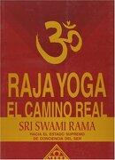 Raja Yoga. El Camino Real  Hacia el Estado Supremo de Conciencia del ser - Swami Rama - Albatros