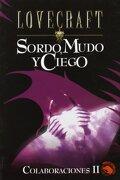 Sordo, Mudo y Ciego: Colaboraciones ii (Icaro) - H. P. Lovecraft - Edaf