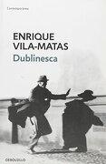 DUBLINESCA Debols!llo - Vila Matas Enri - SUDAMERICA