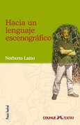 Hacia Un Lenguaje Escenografico - Laino Norberto - Colihue