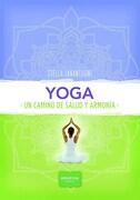Yoga un Camino de Salud y Armonia - Ianantuoni Stella - Albatros