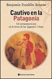 Cautivo En La Patagonia (Spanish Edition) - BENJAMIN FRANKLIN BOURNE - Continente