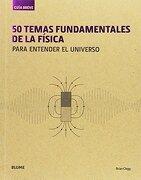 Guía Breve. 50 Temas Fundamentales de la Física: Para Entender el Universo - Brian Clegg - Blume