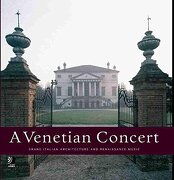 Venetian concert. Grand italian architecture and Reinassance music. Con 4 CD Audio (A): Monumenti, Architecttura E Musicali (Ear books)