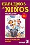 HABLEMOS DE NIÑOS - DORIA GONZALEZ TORRES - LUMEN