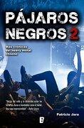 Pajaros Negros (Mas Cronicas del Heavy Metal Chileno #2) - Patricio Jara - B