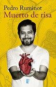 Muerto de Risa - Pedro Ruminot - Ediciones B
