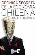 portada Cronica Secreta de la Economia Chilena - Carlos Tromben - B