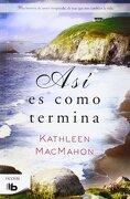 Así Es Como Termina (B DE BOLSILLO) - Kathleen Macmahon - Zeta Bolsillo
