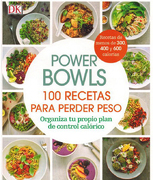 Power Bowls. 100 Recetas Para Perder Peso - Dorling Kindersley - Cosar Editores