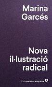 Nova Il·Lustració Radical - Marina Garcés - Editorial Anagrama S.A.