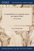 Le marchand de coco: roman de mœurs: par Auguste Ricard; TOME TROISIÈME