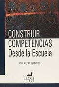 Construir competencias desde la escuela - Phiples Perranaud - JC Sáez