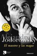 El Maestro y las Magas (Best Seller (Debolsillo)) - Alejandro Jodorowsky - Siruela