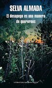 El Desapego es una Forma de Quererse - Selva Almada - Literatura Random House