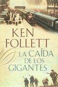 La Caida de los Gigantes - Ken Follett - Plaza & Janes