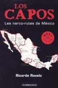 Los Capos (Best Seller (Debolsillo)) - Ricardo Ravelo - Grijalbo Mondadori