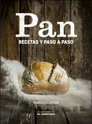 Pan: Recetas Paso a Paso - Francisca Leyton - Ediciones El Mercurio