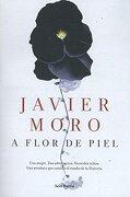 A flor de piel (Spanish Edition) - Javier Moro - Seix Barral