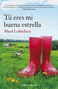 Tú Eres Mi Buena Estrella (narrativa Grijalbo, Band 100241) - Maud Lethielleux - Grijalbo