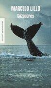 Cazadores (Literatura Random House) - Marcelo Lillo - Mondadori