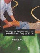 *tecnicas de rahabilitacion en medicina deportiva 4⺠edicion - william e. prentice - paidotribo