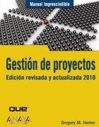 gestión de proyectos. edición revisada y actualizada 2010 - gregory m. horine - ed. anaya multimedia
