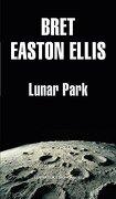 Lunar Park (Literatura Random House) - Bret Easton Ellis - Mondadori