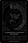 Guardianes de la intimidad (Literatura Random House) - Dave Eggers - Mondadori