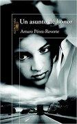 Un Asunto De Honor (hispanica, Band 717031) - Arturo Pérez-reverte - Ediciones Alfaguara