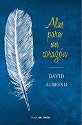 Alas Para Un Corazón (NUBE DE TINTA) - DAVID ALMOND - Nube De Tinta