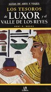 los tesoros de luxor/ the treasures of luxor and the valley of the kings - kent r. weeks - editorial libsa sa