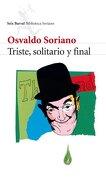 Triste, solitario y final (Biblioteca Breve) - Osvaldo Soriano - Seix Barral