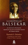 La Sabiduría de Balsekar: La Esencia de la Iluminación, Expuesta por uno de los Principales Maestros del Vedanta Advaita - Ramesh S. Balsekar - Gulaab