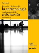 Travesias Y Ficciones De La Antropologia En El Contexto De La Globaliz