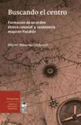 Buscando el Centro - Miguel Barona Cockerell - Lom Ediciones